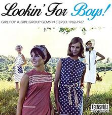 Lookin' for Boys! Girl Pop & Girl Group Gems in Stereo 1962/1967 - CD Audio