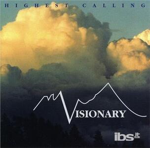 Highest Calling - CD Audio di Visionary