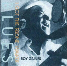 I Got the T-Bone Walker Blues - CD Audio di Roy Gaines