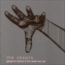 Gangland Ballads & the Death Sex Set - CD Audio di Vexers