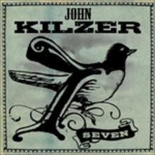 Seven - CD Audio di John Kilzer