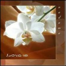 Love Is - CD Audio di Nadama