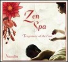 Zen Spa. Fragrance of the East - CD Audio di Nandin