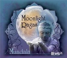 Moonlight Ragas - CD Audio di Mandala