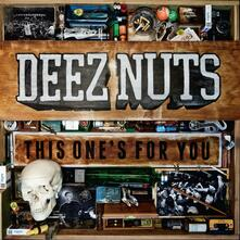 This One's for You - CD Audio di Deez Nuts
