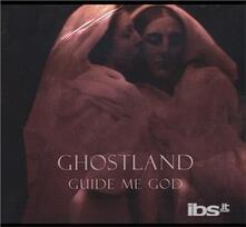 Guide Me God - CD Audio di Ghostland
