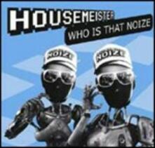 Who Is That Noize - CD Audio di Housemeister
