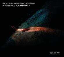 Near and How (feat. Joe Magnarelli) - CD Audio di Paolo Benedettini,Adam Pache,Bruno Montrone