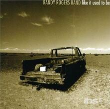 Like It Used To Be - CD Audio di Randy Rogers