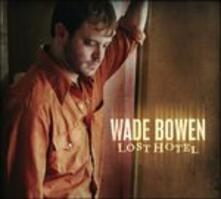 Lost Hotel - CD Audio di Wade Bowen