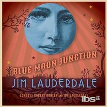 Blue Moon Junction - CD Audio di Jim Lauderdale