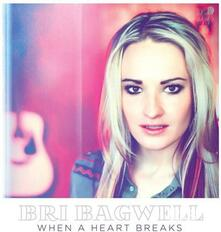 When a Heart Breaks - CD Audio di Bri Bagwell