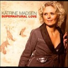 Supernatural Love (Digipack) - CD Audio di Katrine Madsen