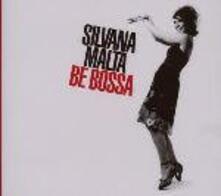 Be Bossa - CD Audio di Silvana Malta