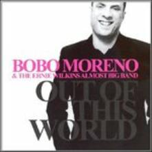 Out of This World - CD Audio di Ernie Wilkins,Bobo Moreno