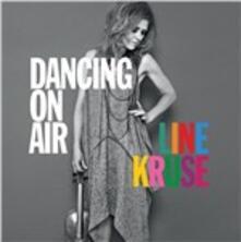 Dancing on Air - CD Audio di Line Kruse