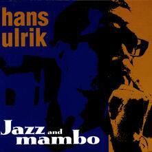 Jazz and Mambo - CD Audio di Hans Ulrik