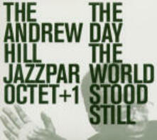 The Day World Stood Still - CD Audio di Andrew Hill
