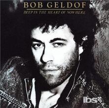 Deep in the Heart of - CD Audio di Bob Geldof