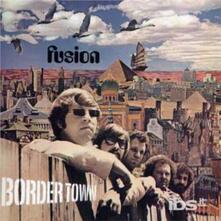 Border Town - CD Audio di Fusion