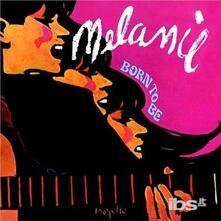 Born To Be - CD Audio di Melanie
