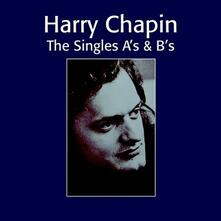 Singles A's and B's - CD Audio di Harry Chapin