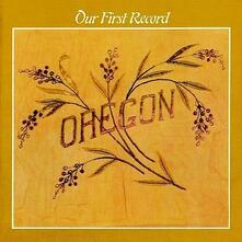 Our First Record - CD Audio di Oregon