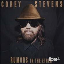 Rumors In The Ether - CD Audio di Corey Stevens