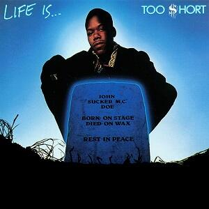 Vinile Life Is... Too Short Too Short