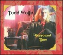 Borrowed Time - CD Audio di Todd Wolfe