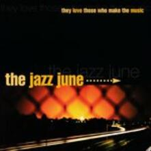 They Love Those Who.. - CD Audio di Jazz June