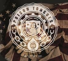 For Freedoms Sake - CD Audio di Poison Tongues