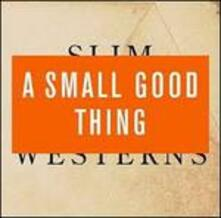 Slim Westerns voll.1, 2 - CD Audio di A Small Good Thing