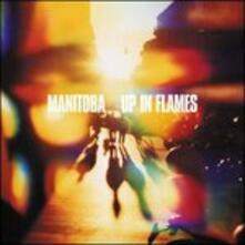 Up in Flames - CD Audio di Manitoba