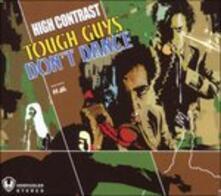 Tough Guys Don't Dance - CD Audio di High Contrast