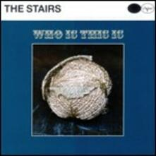 Who Is This Is - CD Audio di Stairs