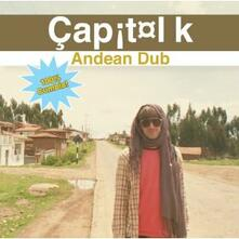 Andean Dub - CD Audio di Capitol K
