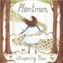 Whispering Trees - CD Audio di Plantman