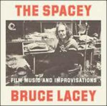 The Spacey Bruce Lacey - CD Audio di Bruce Lacey