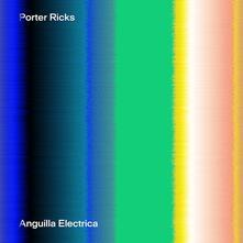 Anguilla Electrica - Vinile LP di Porter Ricks