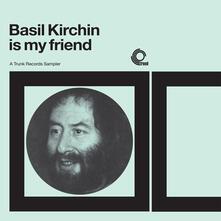 Basil Kirchin Is My Friend - Vinile LP di Basil Kirchin