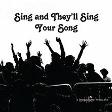 Sing and Theyll Sing Your Song - Vinile LP
