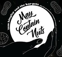 May Contain Nuts - CD Audio + DVD di Tom Hingley