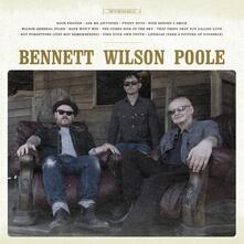 Bennett Wilson Poole - Vinile LP di Bennett Wilson Poole