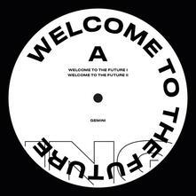 Welcome to the Future - Vinile LP di Gemini