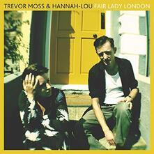 Fair Lady London - Vinile LP di Trevor Moss,Hannah Lou
