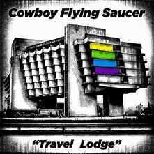 Travel Lodge - Vinile LP di Cowboy Flying Saucer