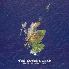Scottish Space Race - Vinile LP di Cosmic Dead