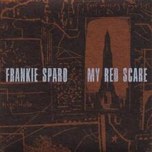 My Red Scare - Vinile LP di Frankie Sparo