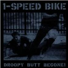 Droopy Butt Be Gone - CD Audio di One Speed Bike
